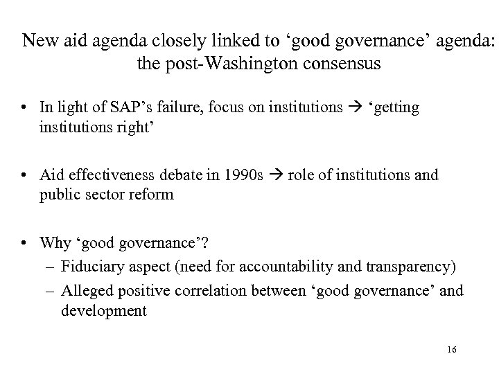 New aid agenda closely linked to 'good governance' agenda: the post-Washington consensus • In