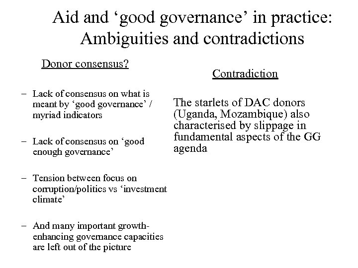 Aid and 'good governance' in practice: Ambiguities and contradictions Donor consensus? – Lack of