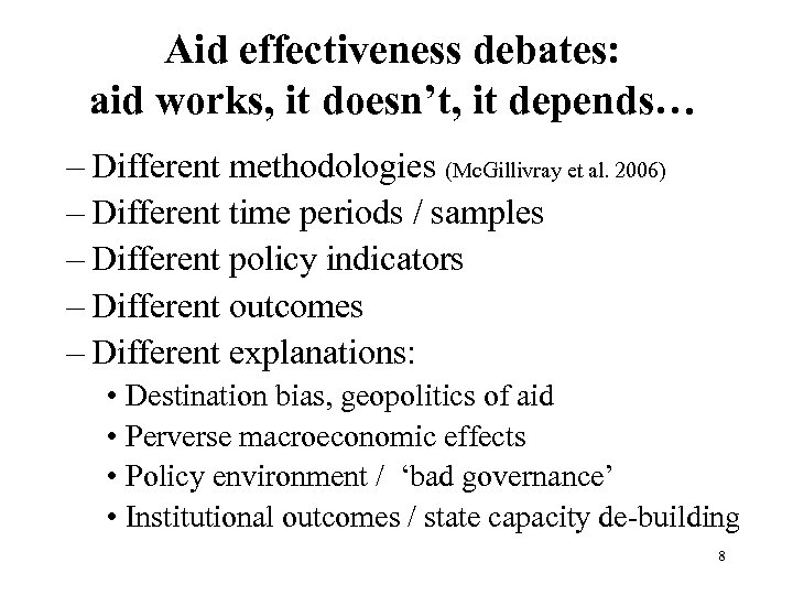 Aid effectiveness debates: aid works, it doesn't, it depends… – Different methodologies (Mc. Gillivray