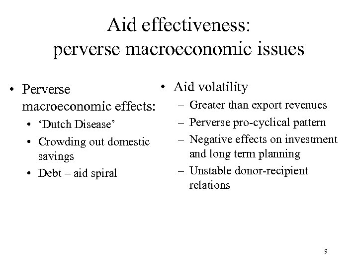 Aid effectiveness: perverse macroeconomic issues • Aid volatility • Perverse – Greater than export