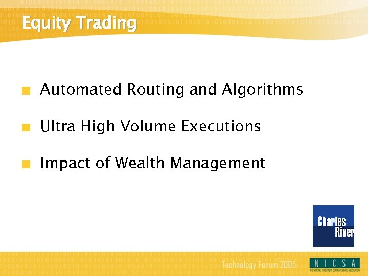 Equity Trading Automated Routing and Algorithms Ultra High Volume Executions Impact of Wealth Management