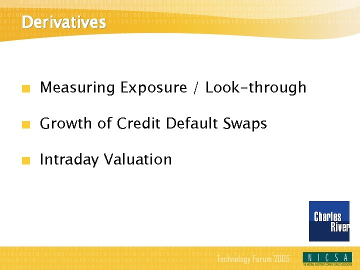 Derivatives Measuring Exposure / Look-through Growth of Credit Default Swaps Intraday Valuation