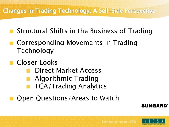 Changes in Trading Technology: A Sell-Side Perspective Structural Shifts in the Business of Trading