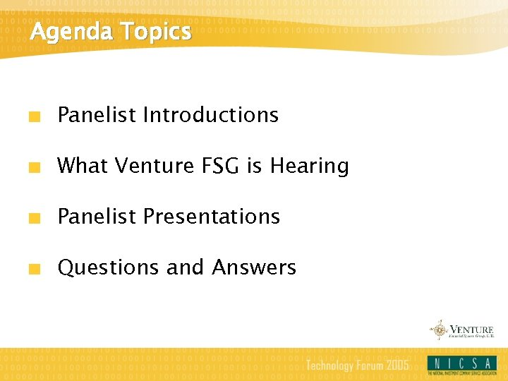 Agenda Topics Panelist Introductions What Venture FSG is Hearing Panelist Presentations Questions and Answers
