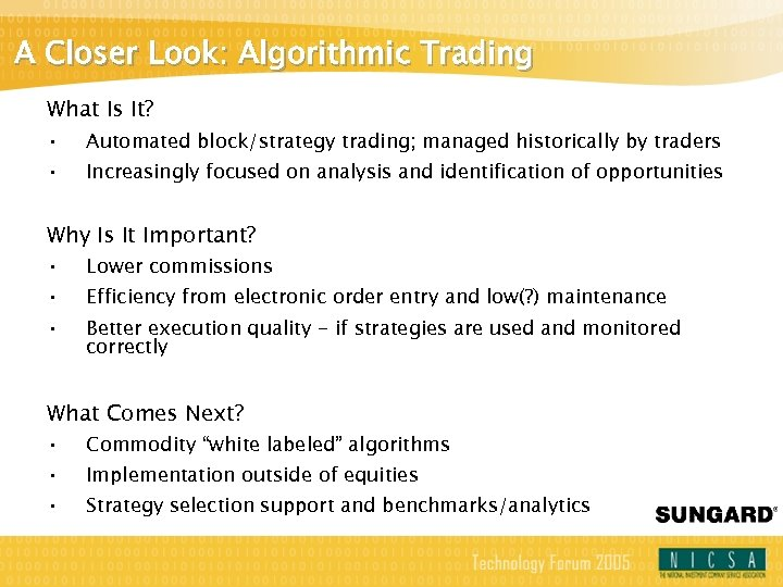 A Closer Look: Algorithmic Trading What Is It? • • Automated block/strategy trading; managed