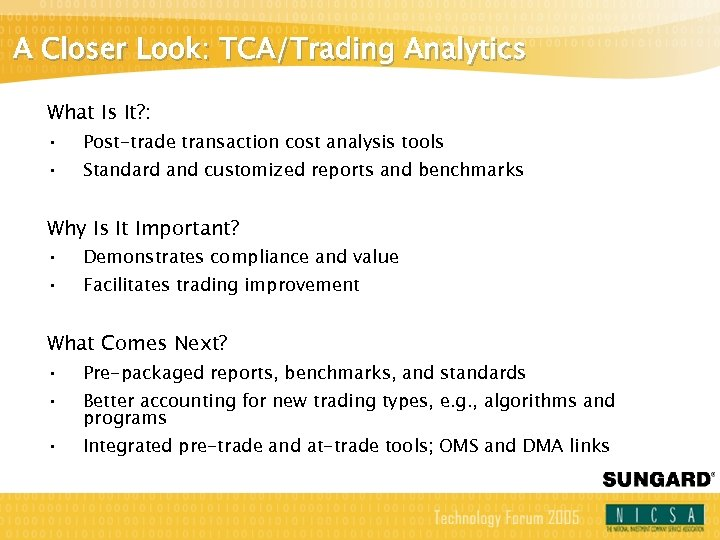 A Closer Look: TCA/Trading Analytics What Is It? : • • Post-trade transaction cost