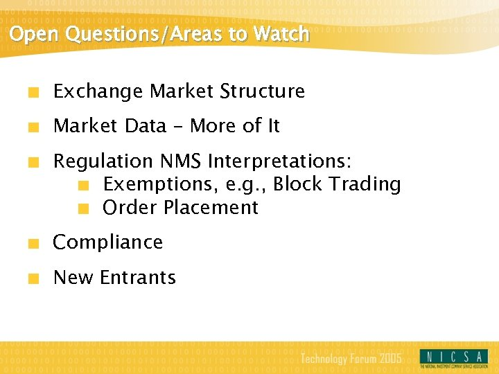 Open Questions/Areas to Watch Exchange Market Structure Market Data – More of It Regulation