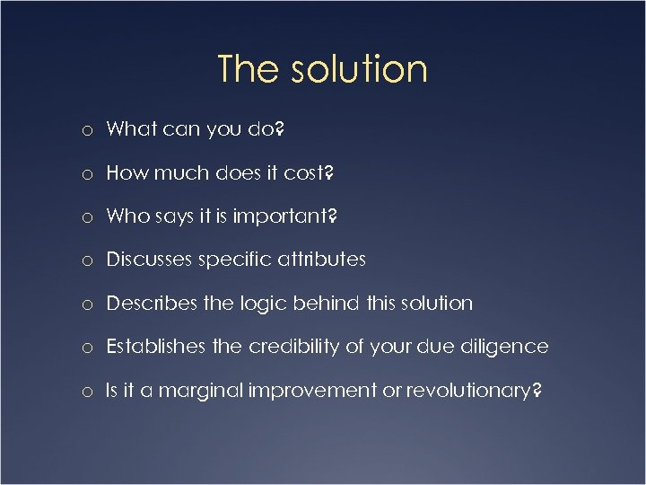 The solution o What can you do? o How much does it cost? o