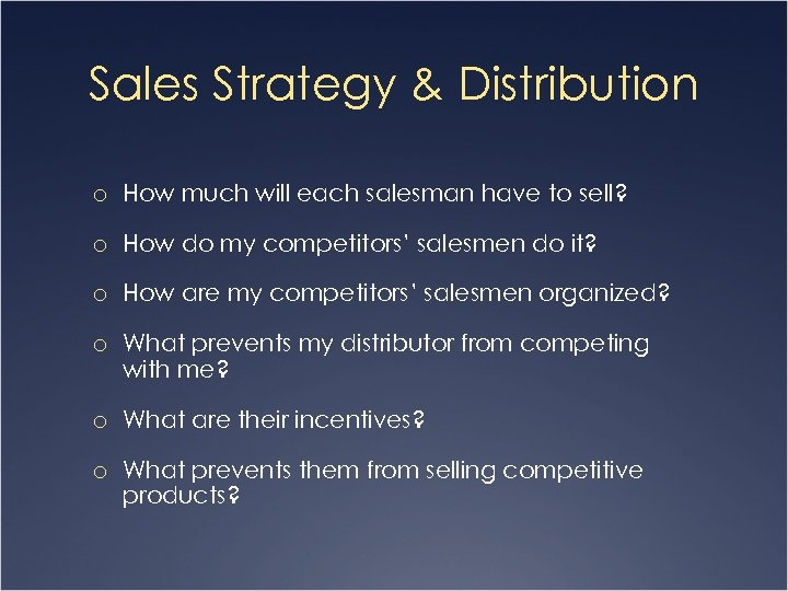 Sales Strategy & Distribution o How much will each salesman have to sell? o