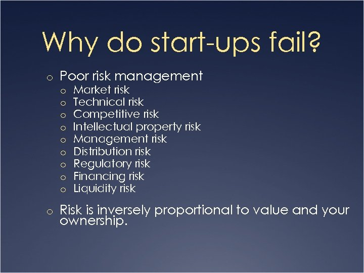 Why do start-ups fail? o Poor risk management o o o o o Market