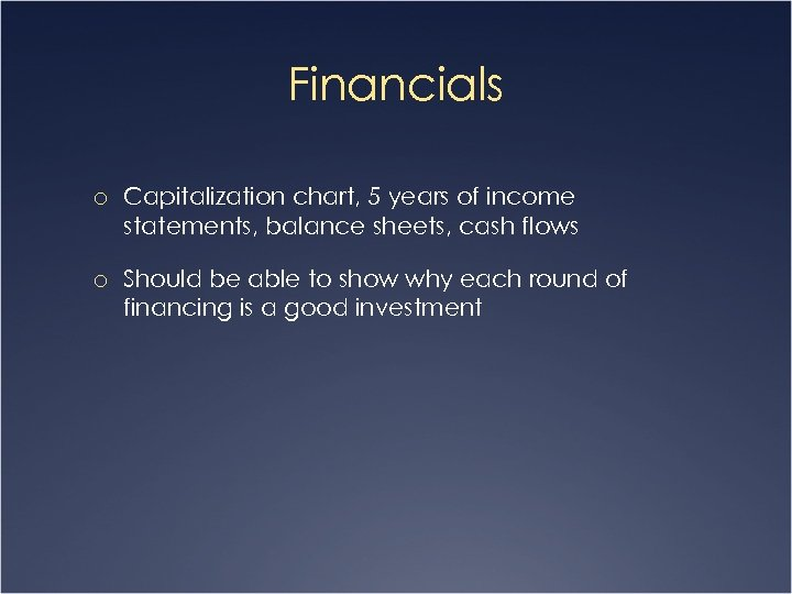 Financials o Capitalization chart, 5 years of income statements, balance sheets, cash flows o