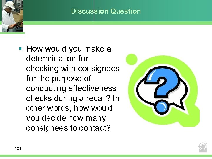 Discussion Question § How would you make a determination for checking with consignees for