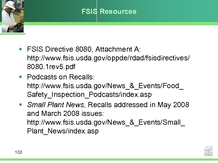 FSIS Resources § FSIS Directive 8080, Attachment A: http: //www. fsis. usda. gov/oppde/rdad/fsisdirectives/ 8080.