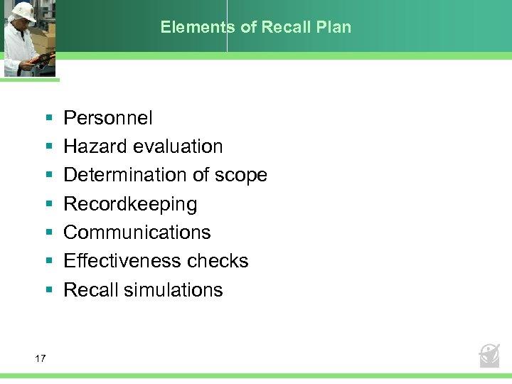 Elements of Recall Plan § § § § 17 Personnel Hazard evaluation Determination of