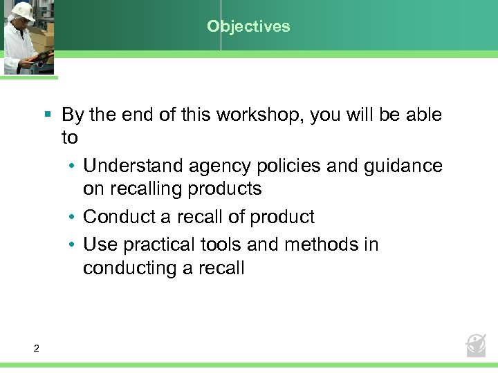 Objectives § By the end of this workshop, you will be able to •