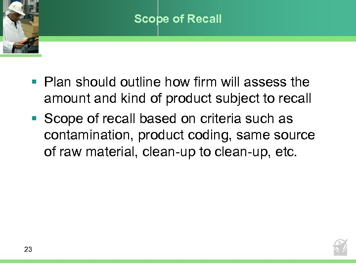 Scope of Recall § Plan should outline how firm will assess the amount and