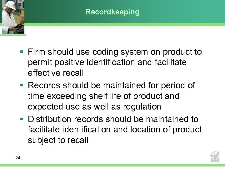 Recordkeeping § Firm should use coding system on product to permit positive identification and