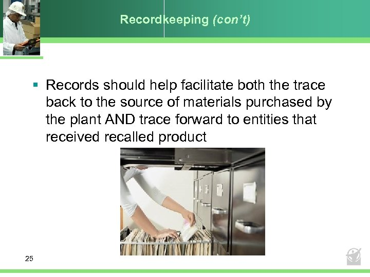 Recordkeeping (con't) § Records should help facilitate both the trace back to the source