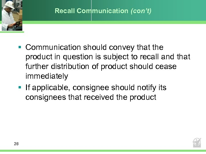 Recall Communication (con't) § Communication should convey that the product in question is subject