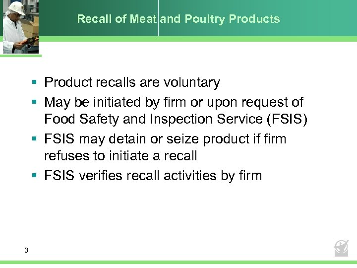 Recall of Meat and Poultry Products § Product recalls are voluntary § May be