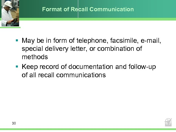 Format of Recall Communication § May be in form of telephone, facsimile, e-mail, special
