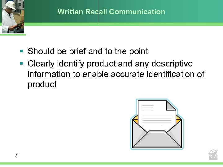 Written Recall Communication § Should be brief and to the point § Clearly identify