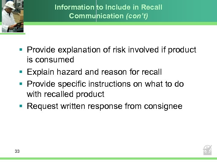 Information to Include in Recall Communication (con't) § Provide explanation of risk involved if