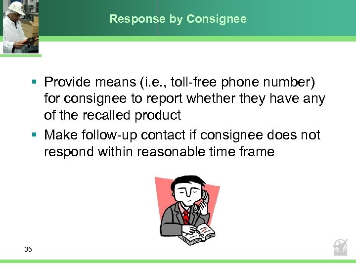 Response by Consignee § Provide means (i. e. , toll-free phone number) for consignee