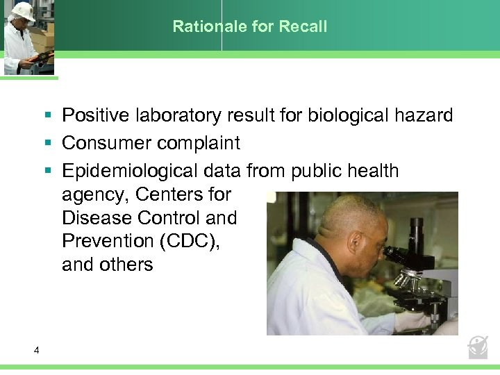 Rationale for Recall § Positive laboratory result for biological hazard § Consumer complaint §