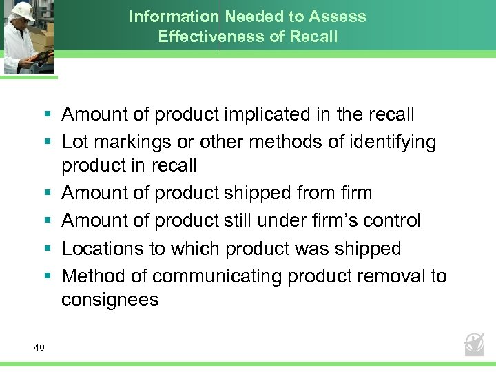 Information Needed to Assess Effectiveness of Recall § Amount of product implicated in the