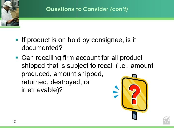 Questions to Consider (con't) § If product is on hold by consignee, is it