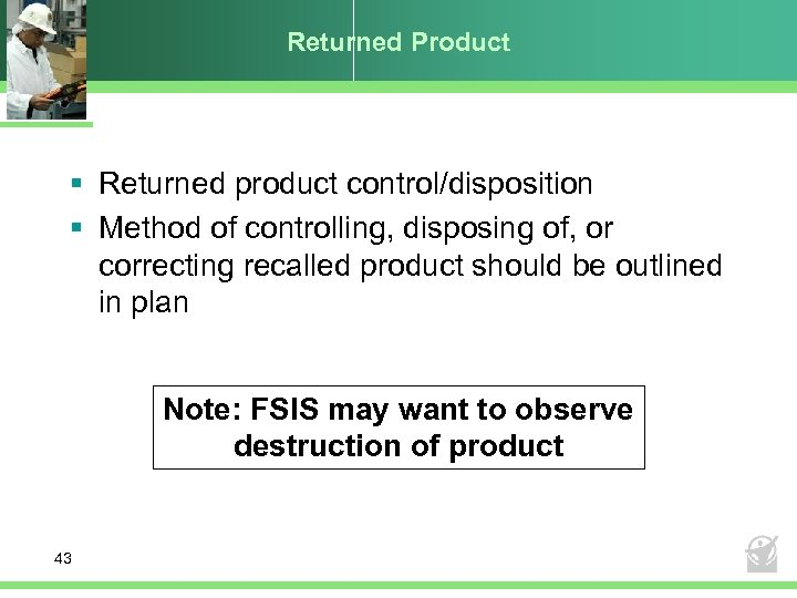 Returned Product § Returned product control/disposition § Method of controlling, disposing of, or correcting
