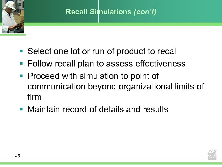 Recall Simulations (con't) § Select one lot or run of product to recall §