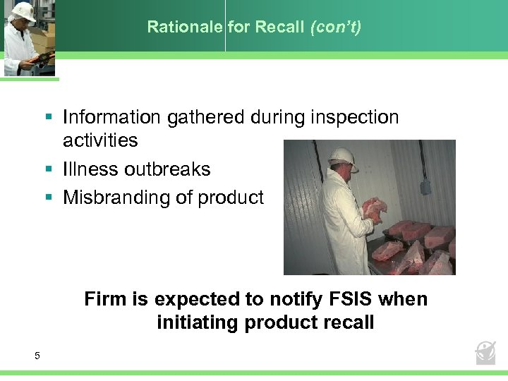 Rationale for Recall (con't) § Information gathered during inspection activities § Illness outbreaks §