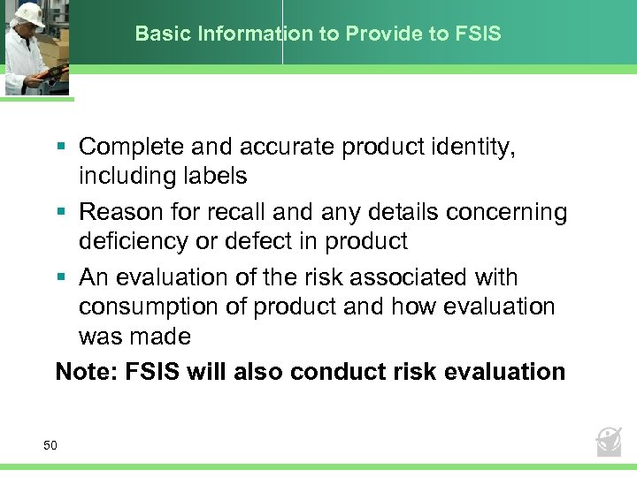 Basic Information to Provide to FSIS § Complete and accurate product identity, including labels