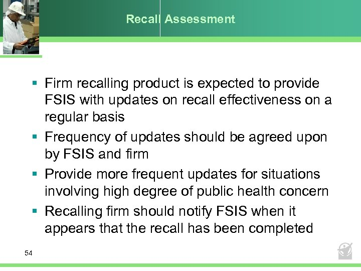 Recall Assessment § Firm recalling product is expected to provide FSIS with updates on