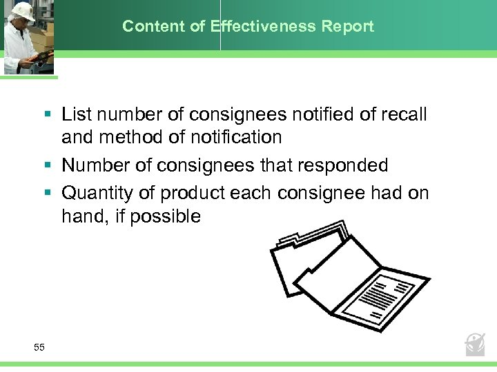 Content of Effectiveness Report § List number of consignees notified of recall and method