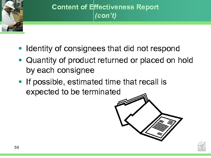 Content of Effectiveness Report (con't) § Identity of consignees that did not respond §