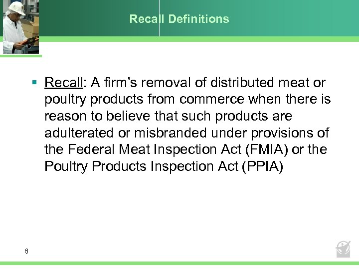 Recall Definitions § Recall: A firm's removal of distributed meat or poultry products from
