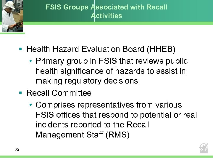 FSIS Groups Associated with Recall Activities § Health Hazard Evaluation Board (HHEB) • Primary