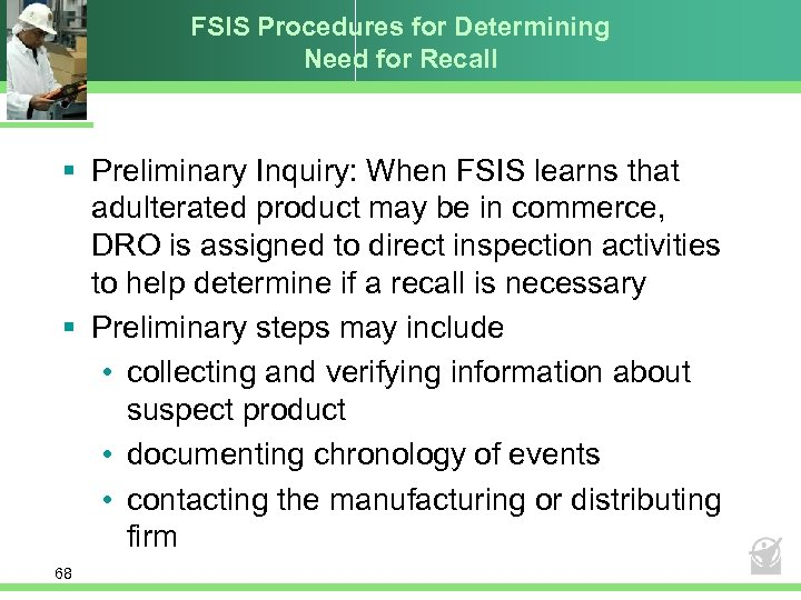 FSIS Procedures for Determining Need for Recall § Preliminary Inquiry: When FSIS learns that