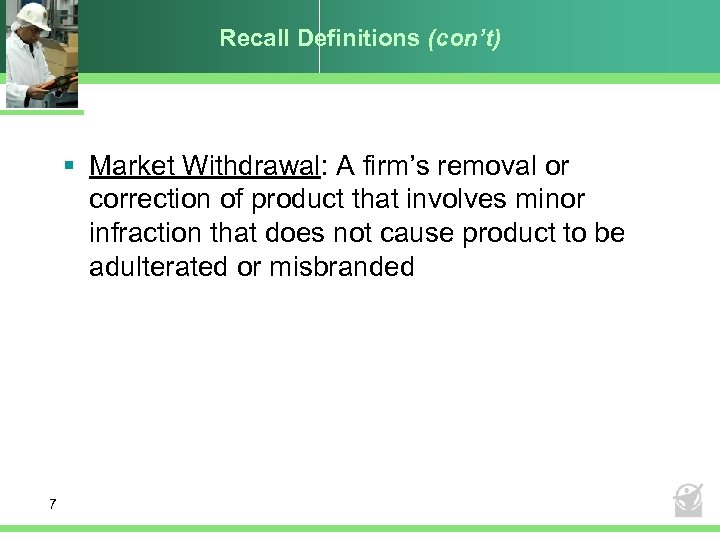 Recall Definitions (con't) § Market Withdrawal: A firm's removal or correction of product that