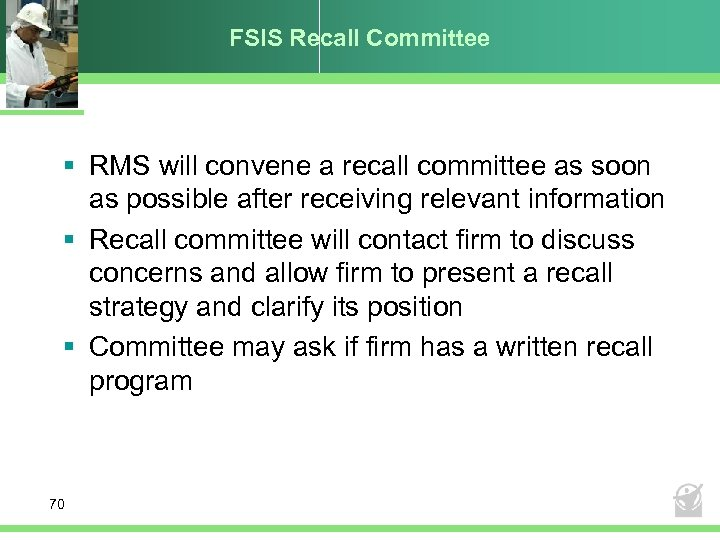 FSIS Recall Committee § RMS will convene a recall committee as soon as possible