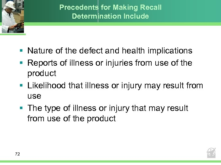 Precedents for Making Recall Determination Include § Nature of the defect and health implications
