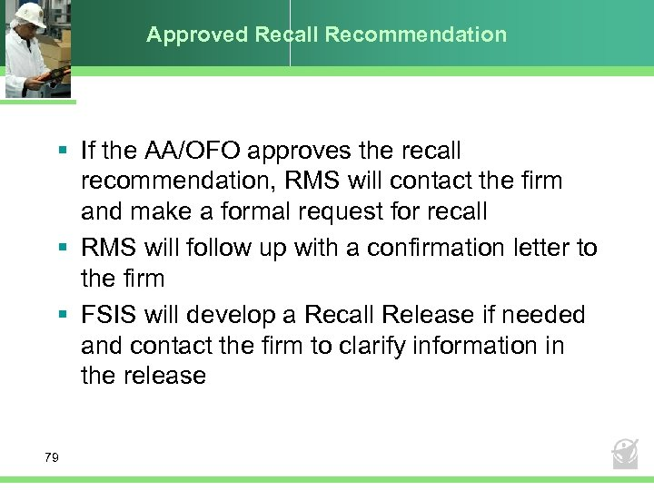 Approved Recall Recommendation § If the AA/OFO approves the recall recommendation, RMS will contact