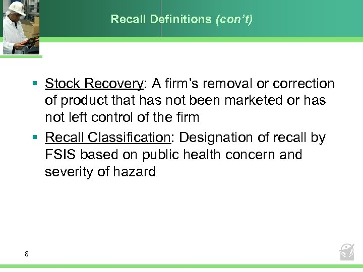 Recall Definitions (con't) § Stock Recovery: A firm's removal or correction of product that