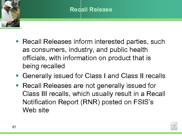 Recall Release § Recall Releases inform interested parties, such as consumers, industry, and public