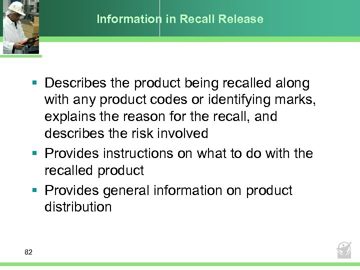 Information in Recall Release § Describes the product being recalled along with any product