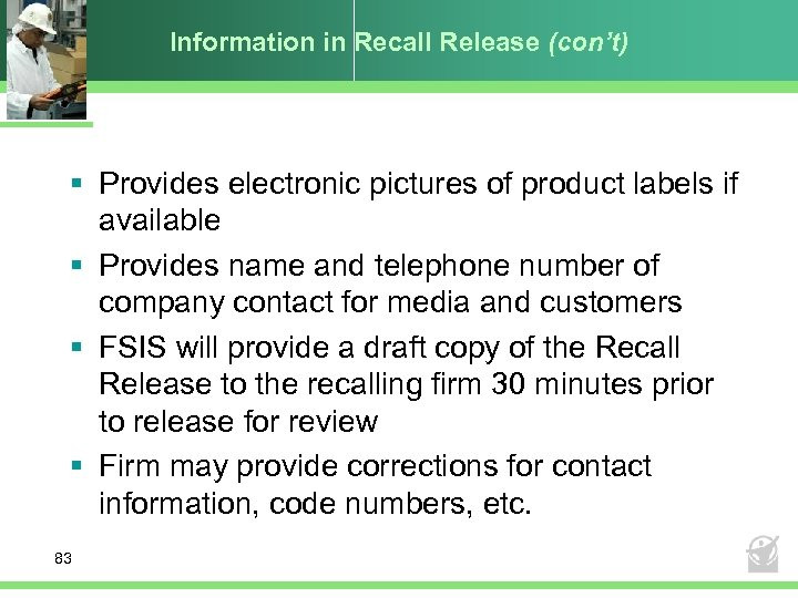 Information in Recall Release (con't) § Provides electronic pictures of product labels if available