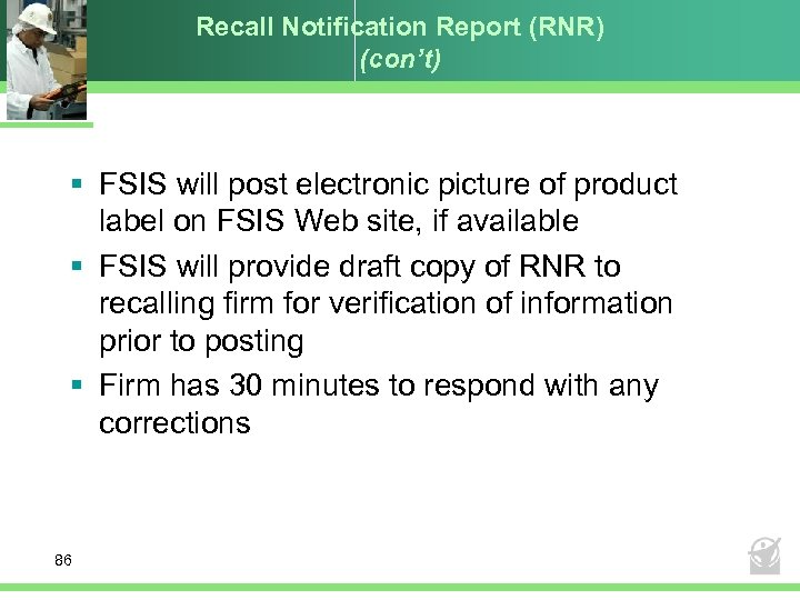 Recall Notification Report (RNR) (con't) § FSIS will post electronic picture of product label